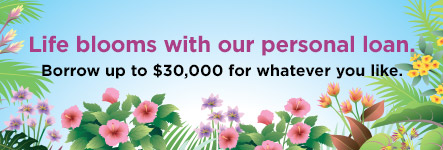 Life blooms with our personal loan. Borrow up to $30,000. Details below.