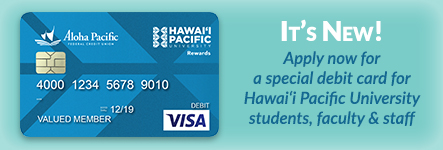 It's New! Special debit card for Hawaii Pacific University students, faculty, staff